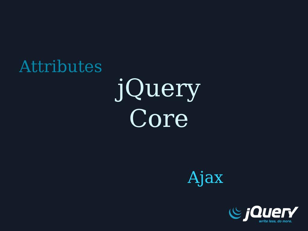 jQuery Core Attributes Ajax