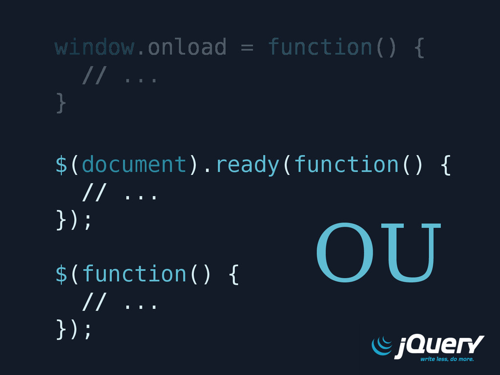 $(document).ready(function() { // ... }); $(fun...
