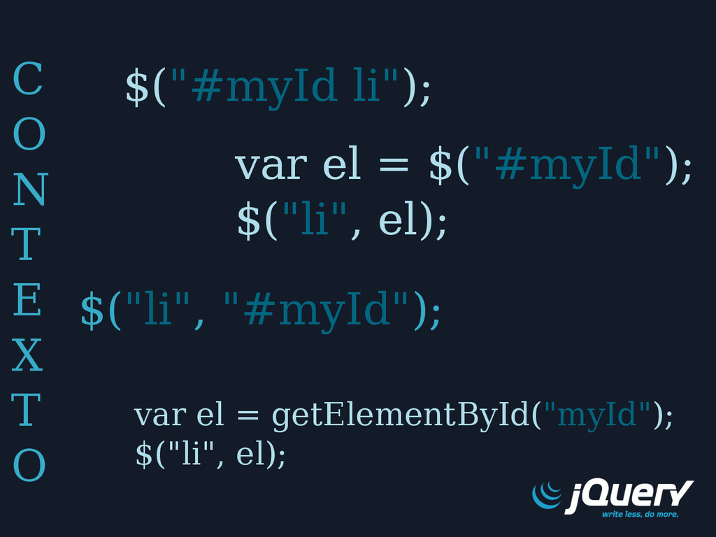 "var el = getElementById(""myId""); $(""li"", el); v..."