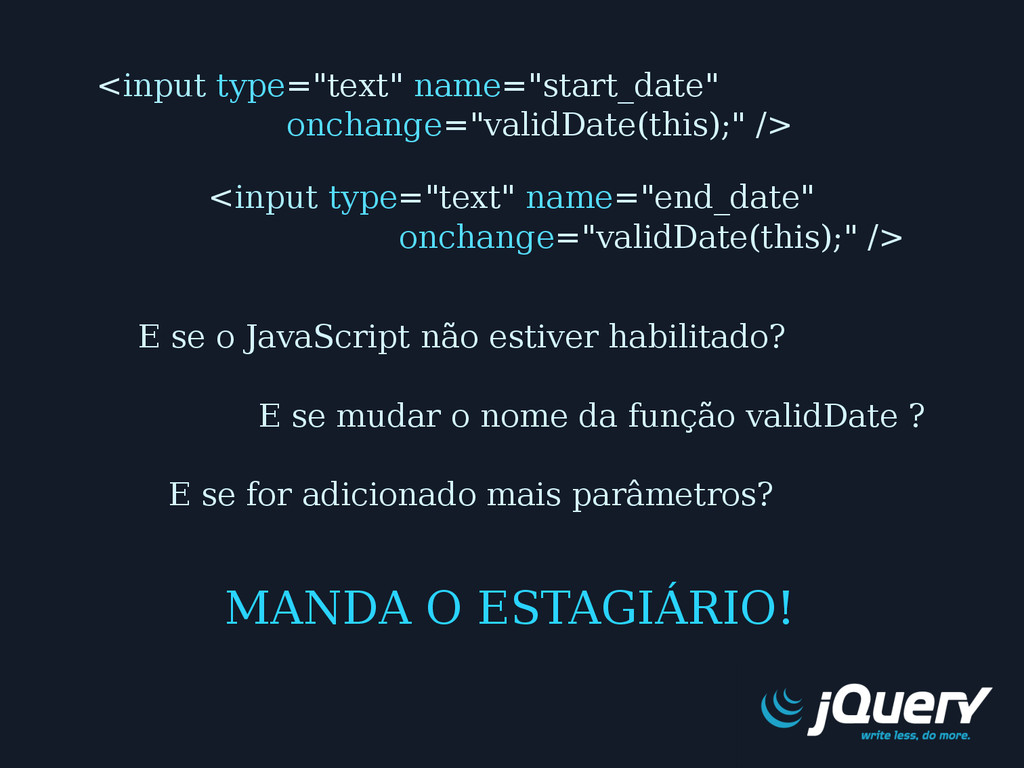 "<input type=""text"" name=""start_date"" onchange=""..."