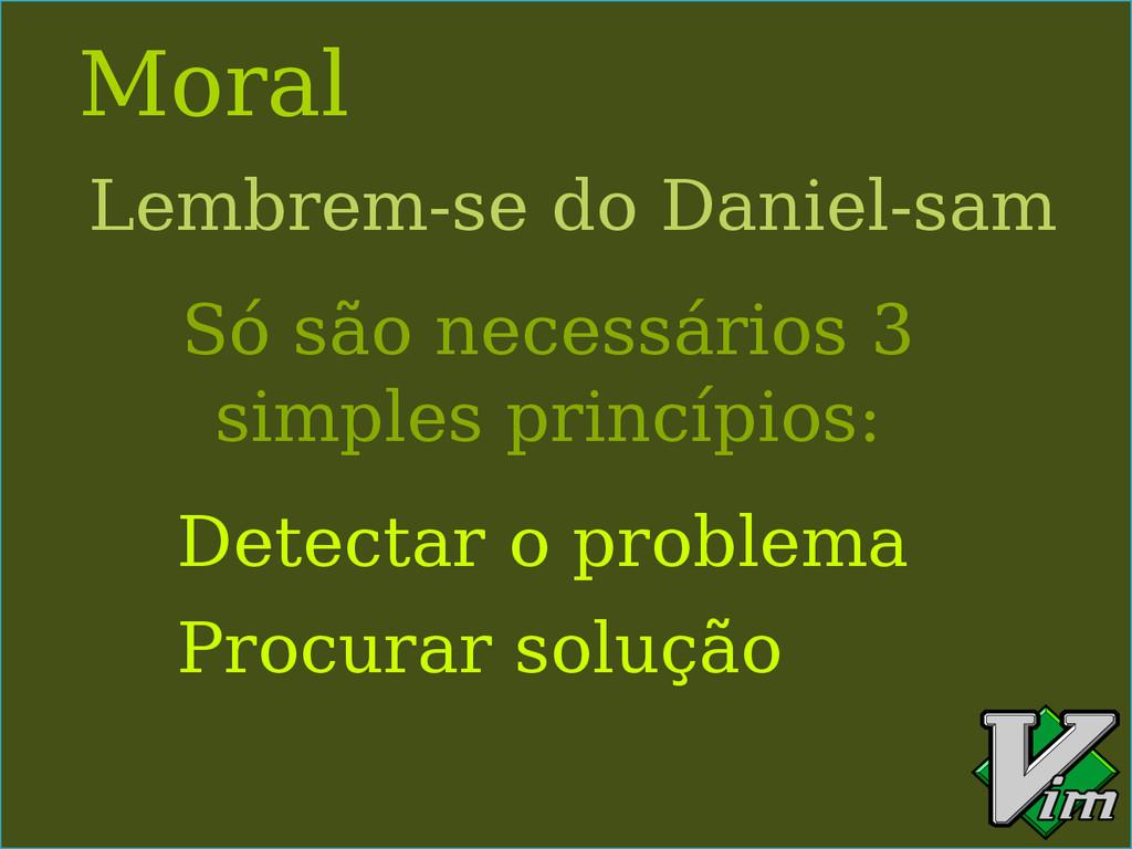 Moral Lembrem-se do Daniel-sam Procurar solução...