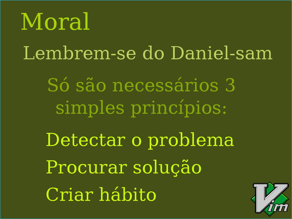 Moral Lembrem-se do Daniel-sam Criar hábito Pro...