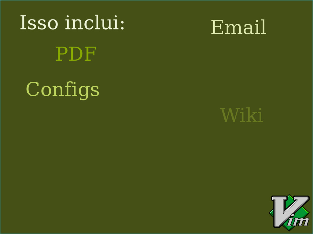 Isso inclui: PDF Email Configs Wiki