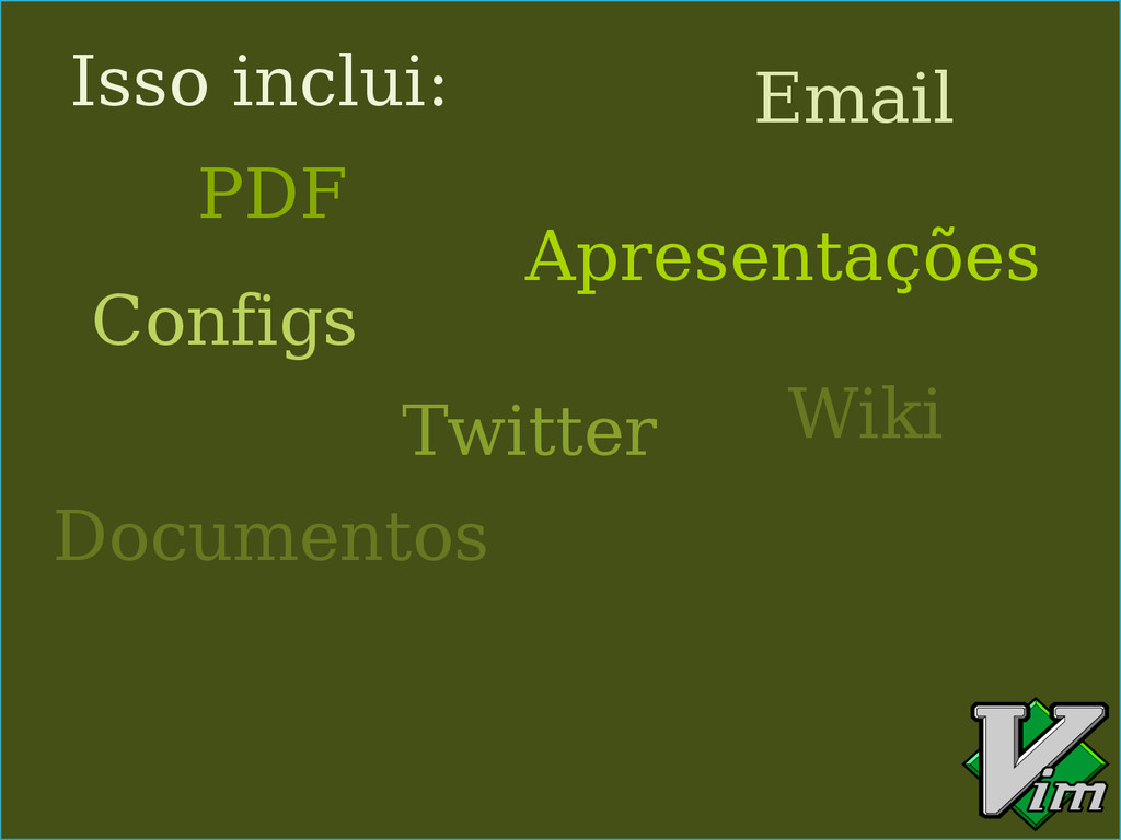 Isso inclui: PDF Email Configs Wiki Twitter Apr...