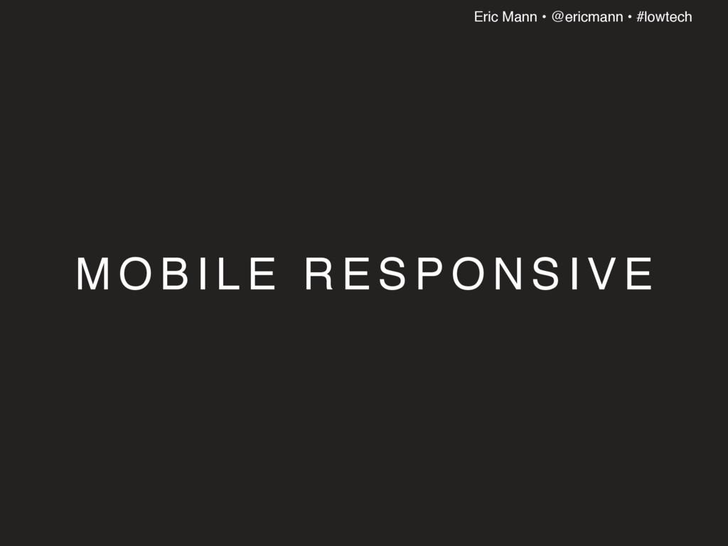Eric Mann • @ericmann • #lowtech M O B I L E R ...