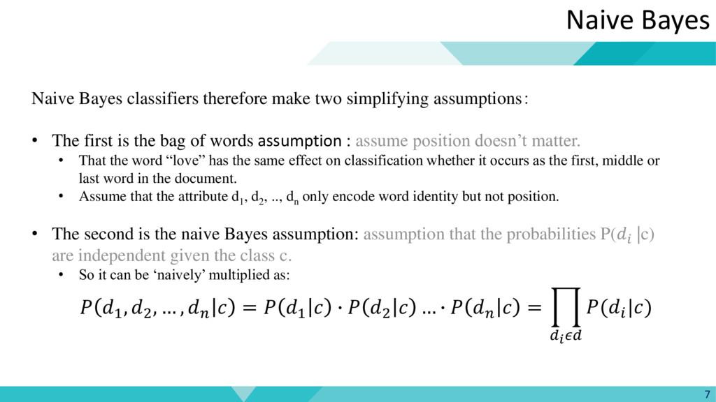 7 Naive Bayes Naive Bayes classifiers therefore...