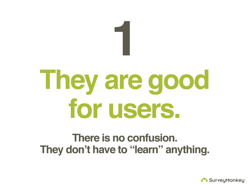 They are good for users. 1 There is no confusio...