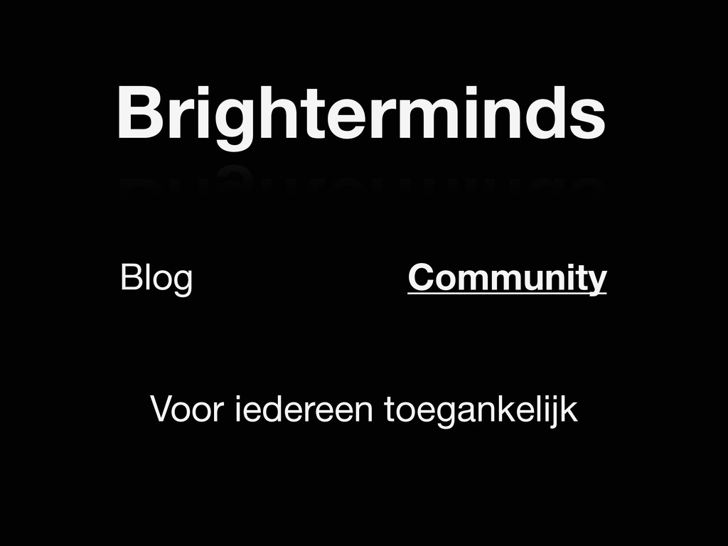 Brighterminds Community Blog Voor iedereen toeg...