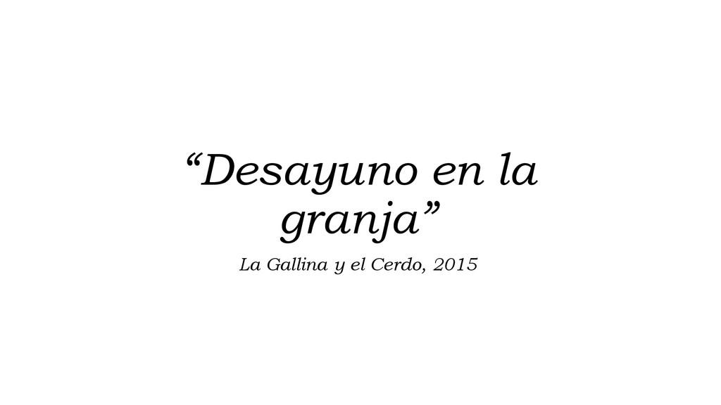 """""""Desayuno en la granja"""" La Gallina y el Cerdo, ..."""