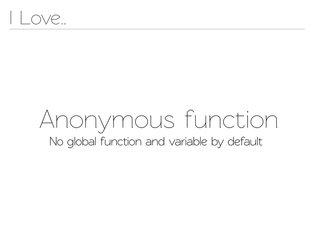 Anonymous function No global function and varia...