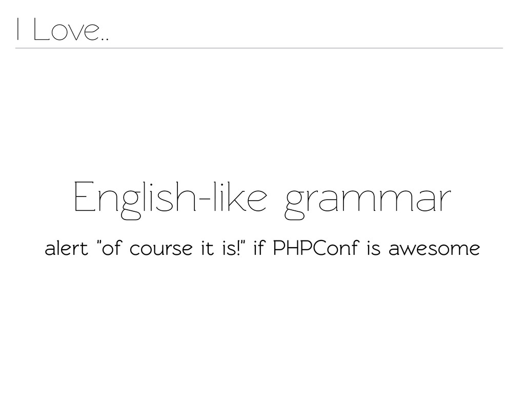 "English-like grammar I Love.. alert ""of course ..."