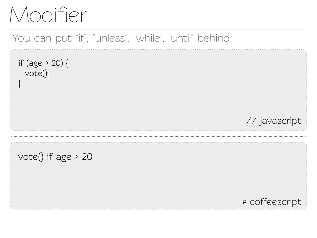 "Modifier // javascript You can put ""if"", ""unless..."