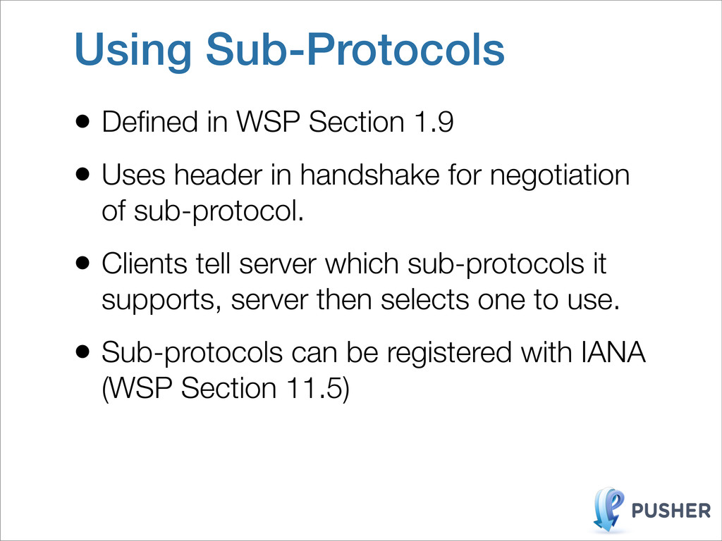 Using Sub-Protocols • Defined in WSP Section 1.9...