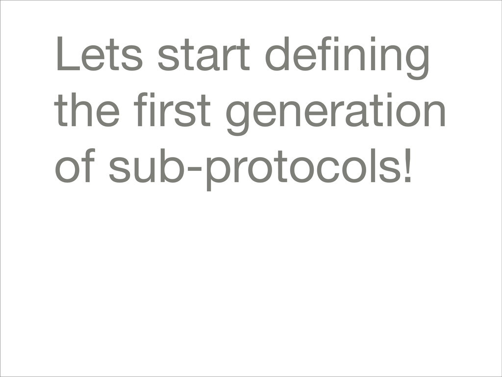 Lets start defining the first generation of sub-p...