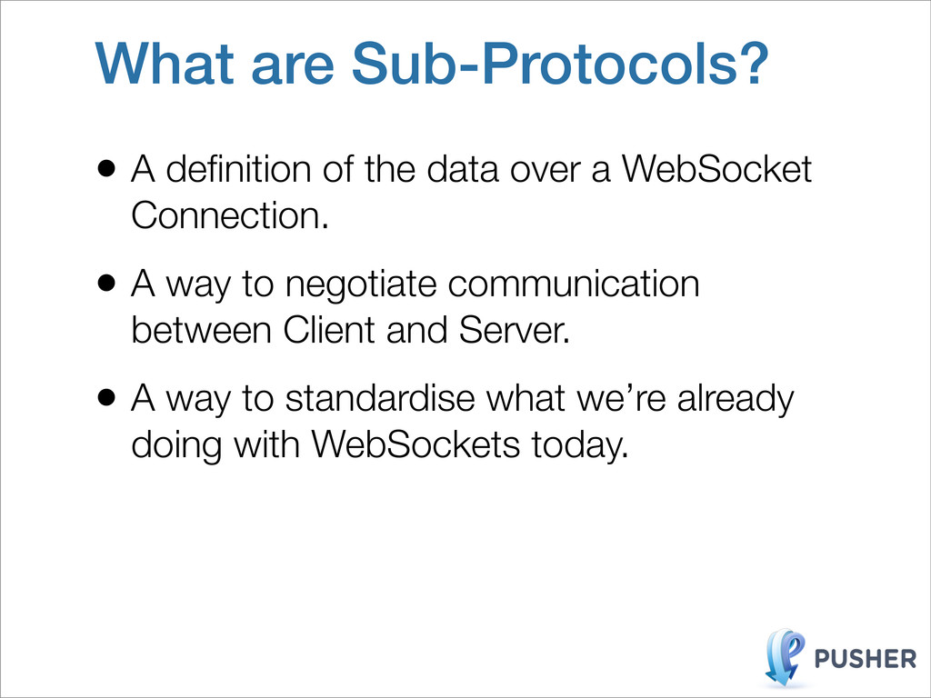 What are Sub-Protocols? • A definition of the da...