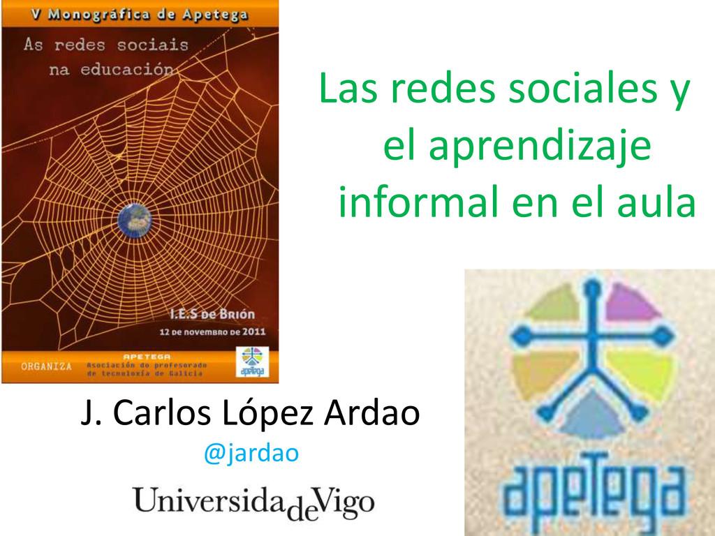 J. Carlos López Ardao @jardao Las redes sociale...