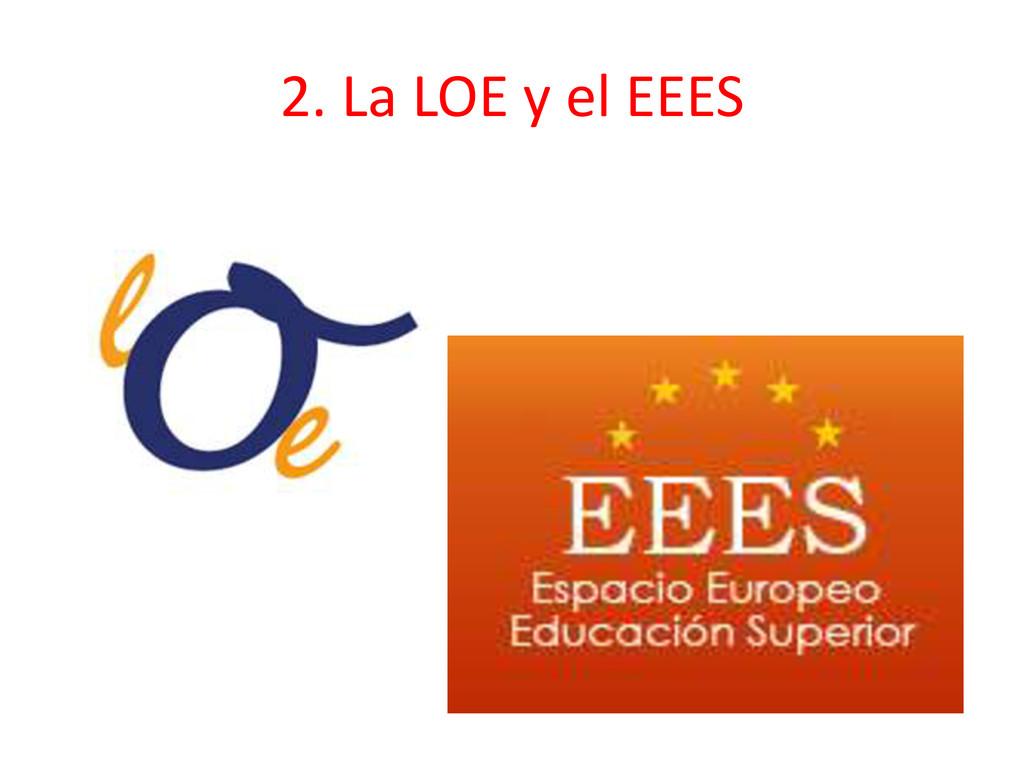 2. La LOE y el EEES