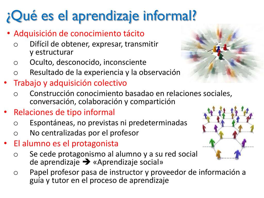 ¿Qué es el aprendizaje informal? • Adquisición ...