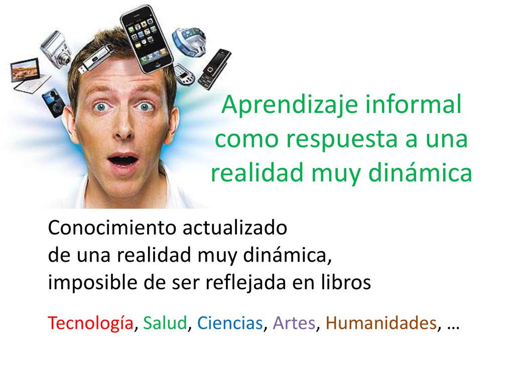 Aprendizaje informal como respuesta a una reali...