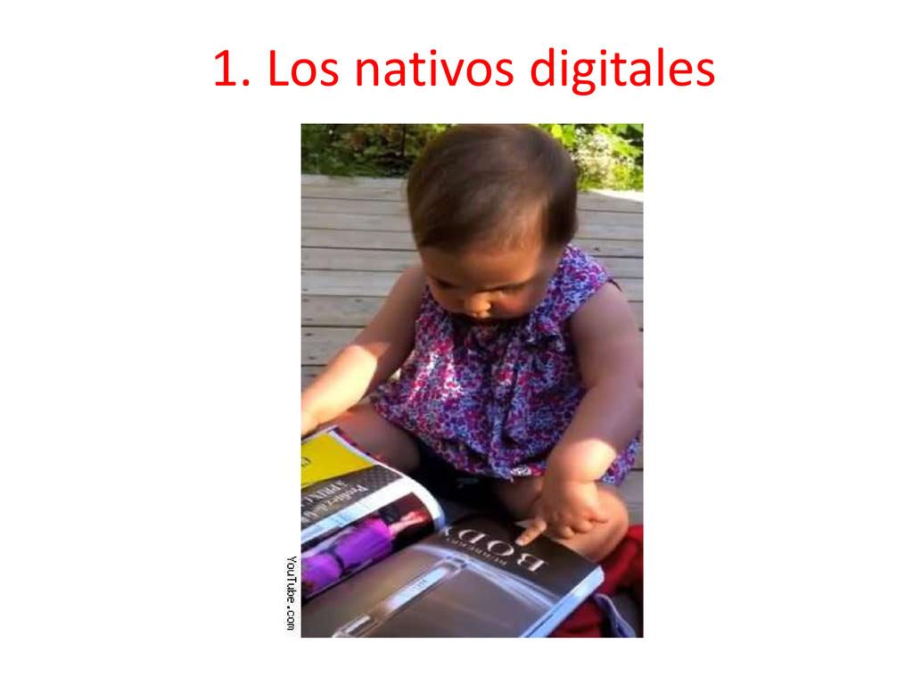 1. Los nativos digitales