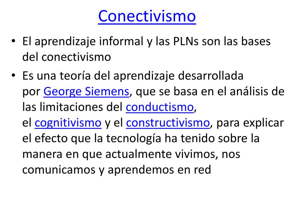 Conectivismo • El aprendizaje informal y las PL...