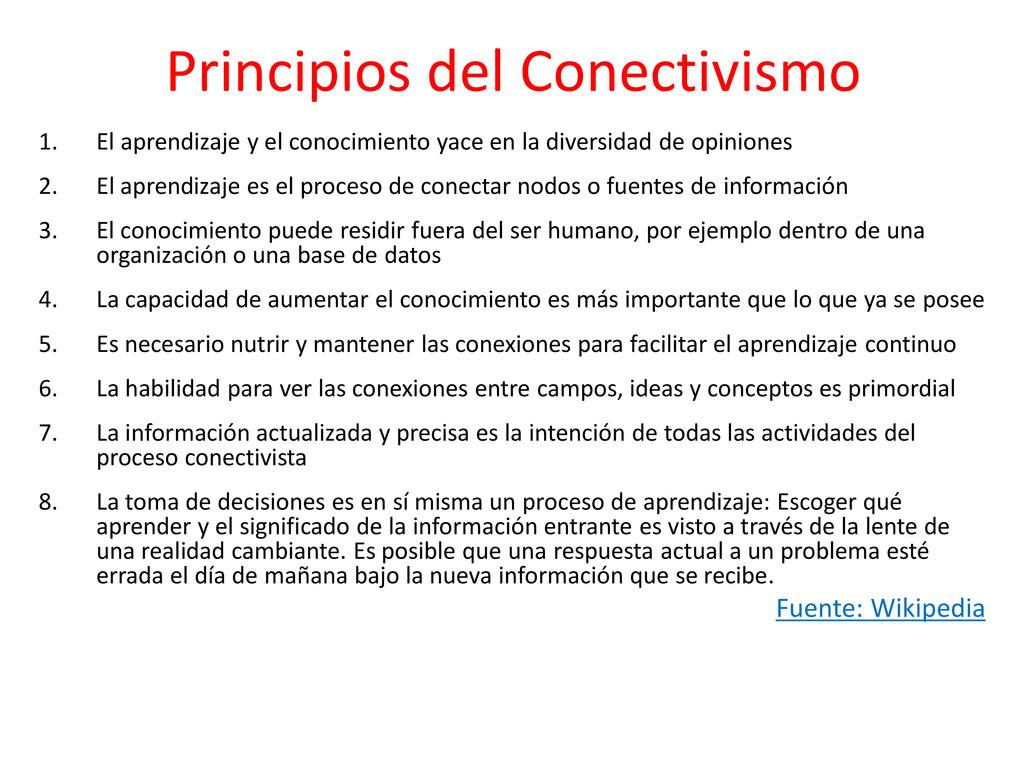Principios del Conectivismo 1. El aprendizaje y...