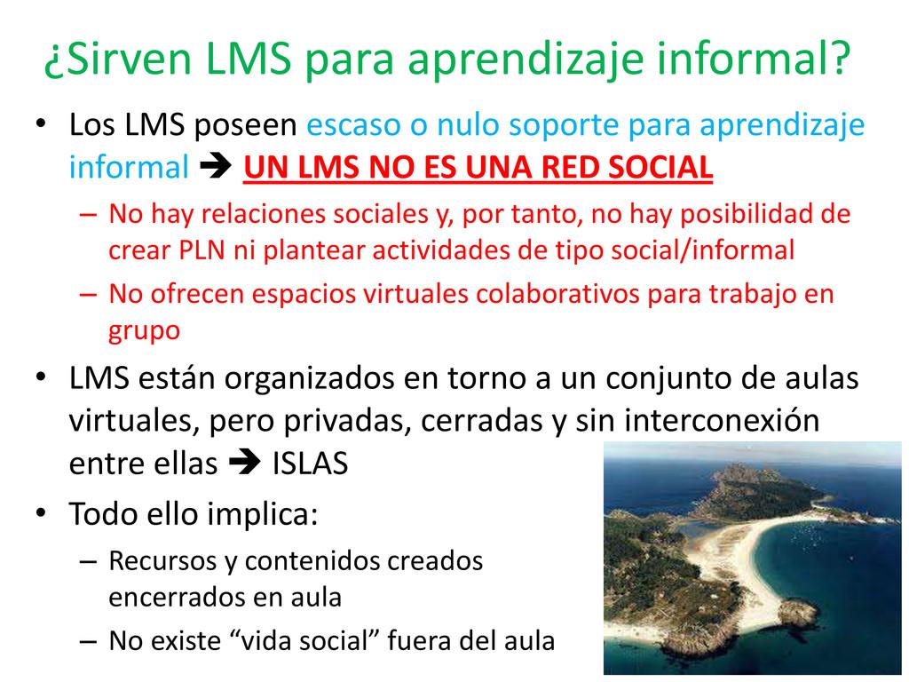 ¿Sirven LMS para aprendizaje informal? • Los LM...