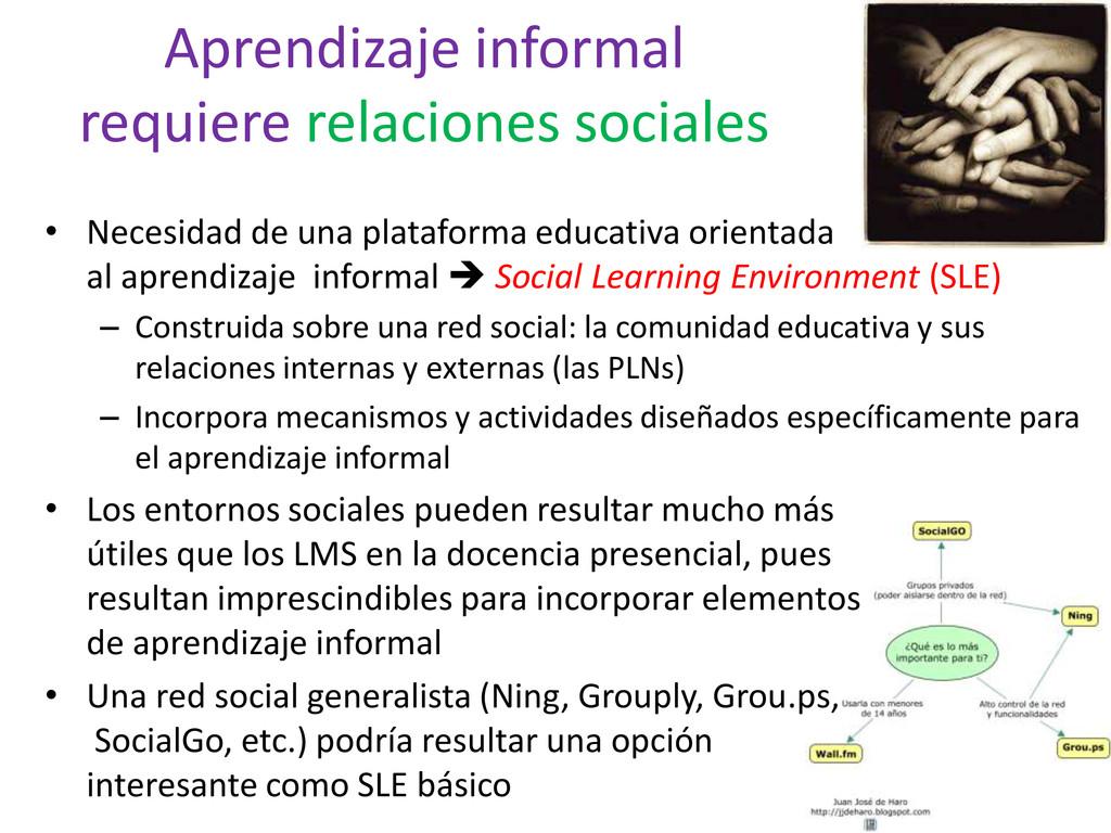 Aprendizaje informal requiere relaciones social...