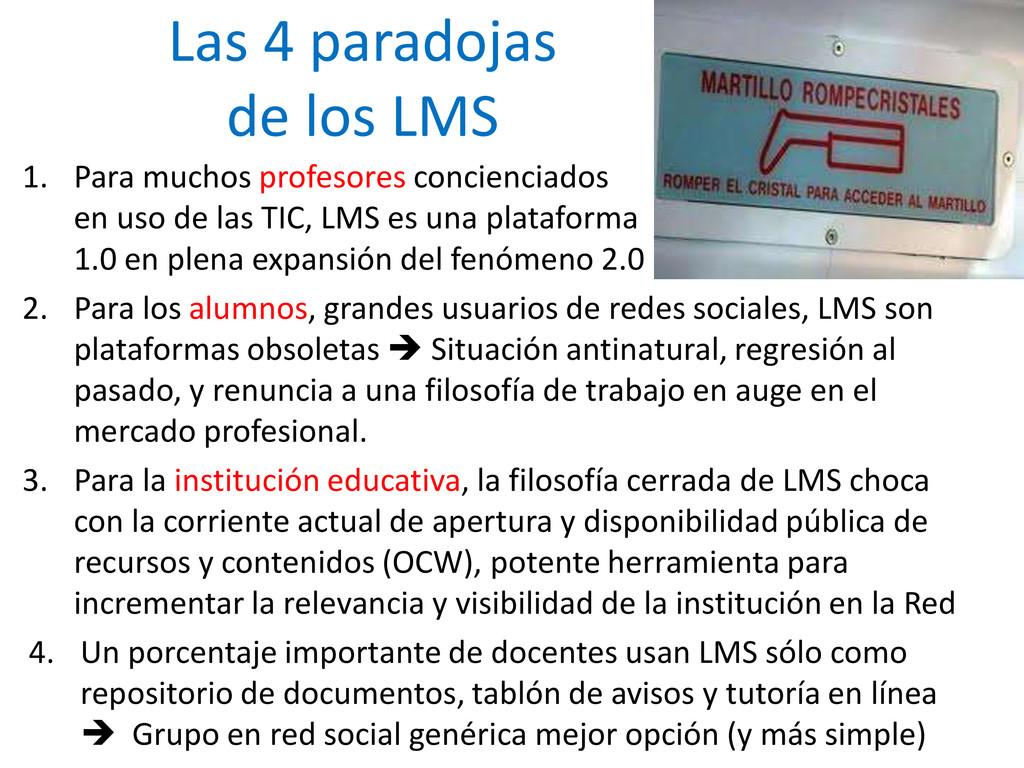 Las 4 paradojas de los LMS 1. Para muchos profe...