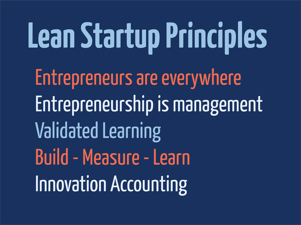 Lean Startup Principles Entrepreneurs are every...