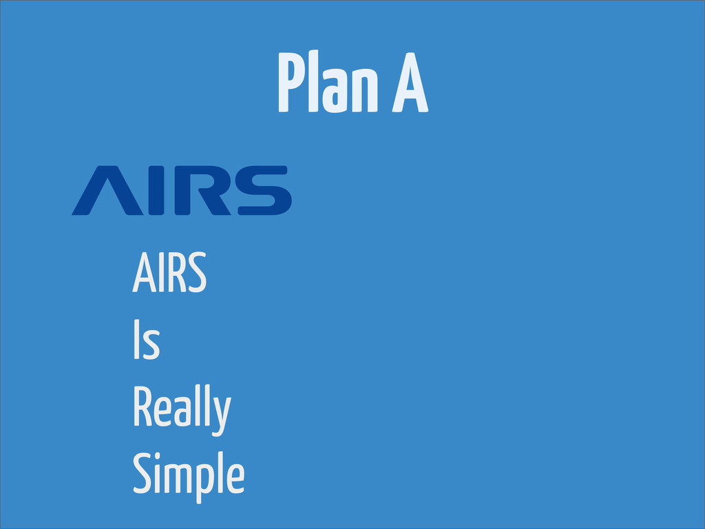 Plan A AIRS Is Really Simple