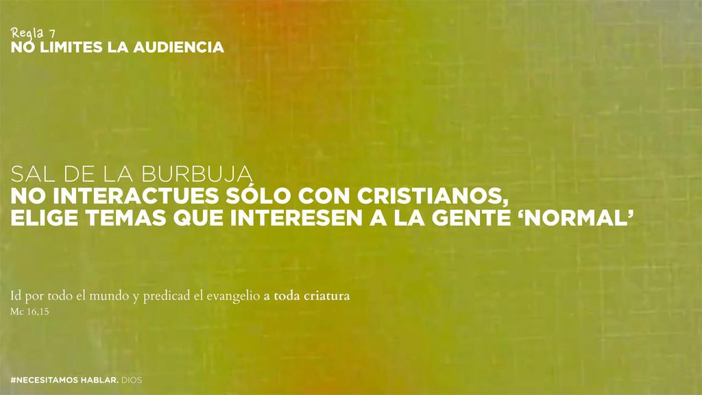 SAL DE LA BURBUJA NO INTERACTUES SÓLO CON CRIST...