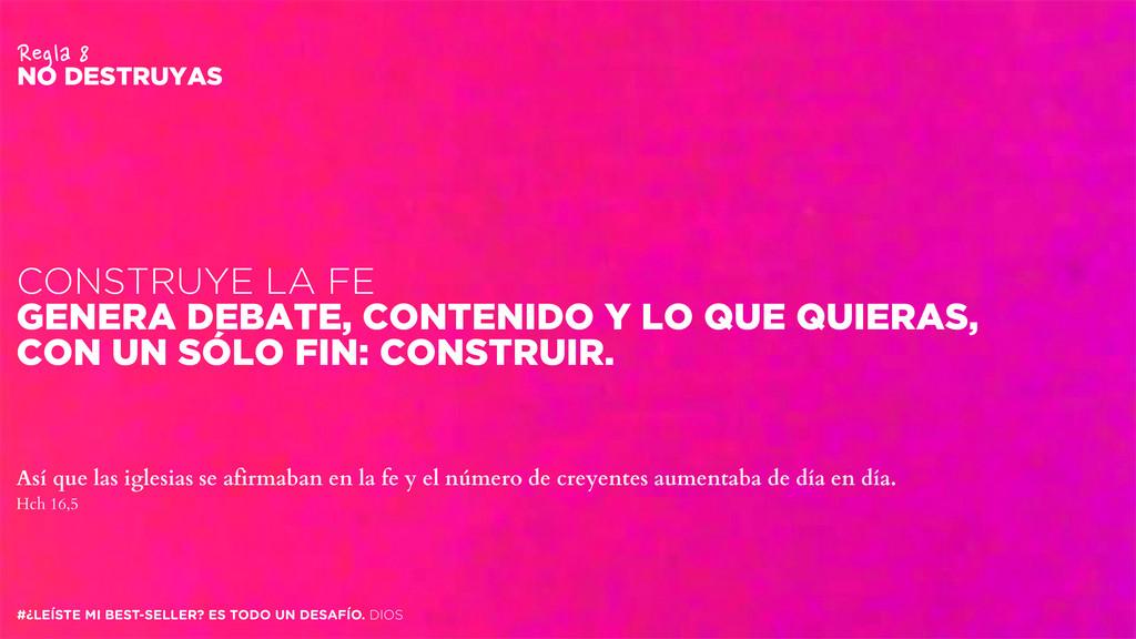 CONSTRUYE LA FE GENERA DEBATE, CONTENIDO Y LO Q...