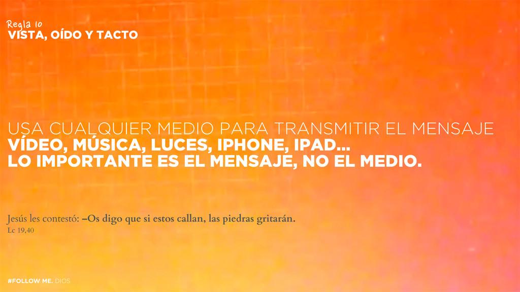 USA CUALQUIER MEDIO PARA TRANSMITIR EL MENSAJE ...