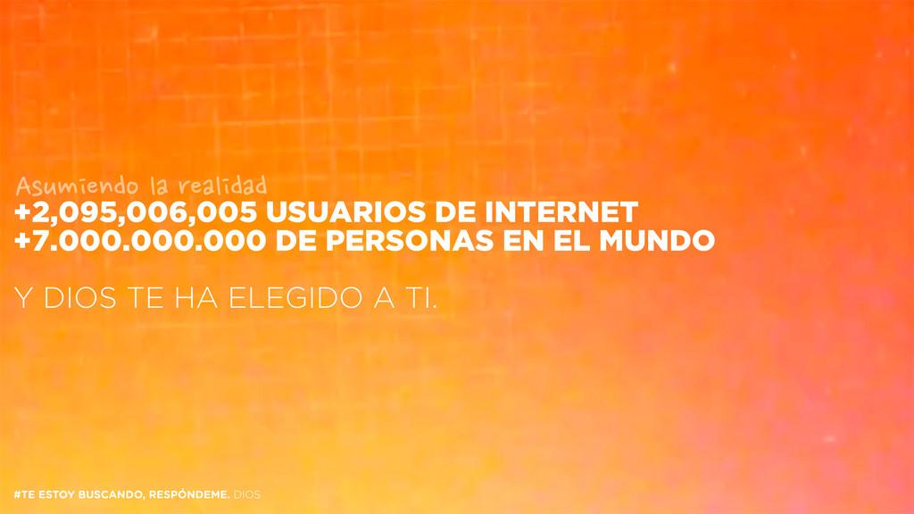 +2,095,006,005 USUARIOS DE INTERNET +7.000.000....