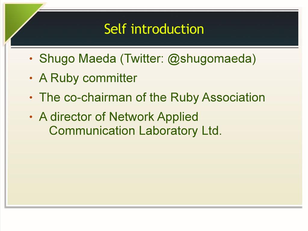 Self introduction ● Shugo Maeda (Twitter: @shug...