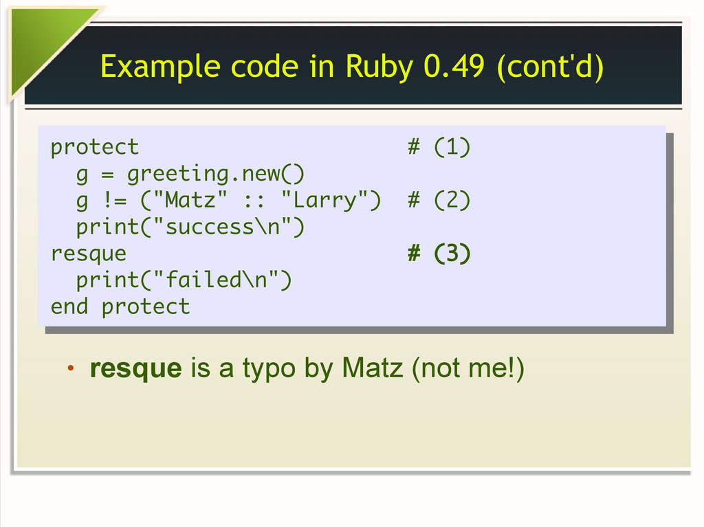 Example code in Ruby 0.49 (cont'd) protect # (1...