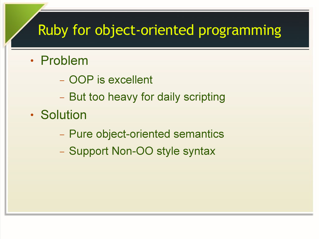 Ruby for object-oriented programming ● Problem ...