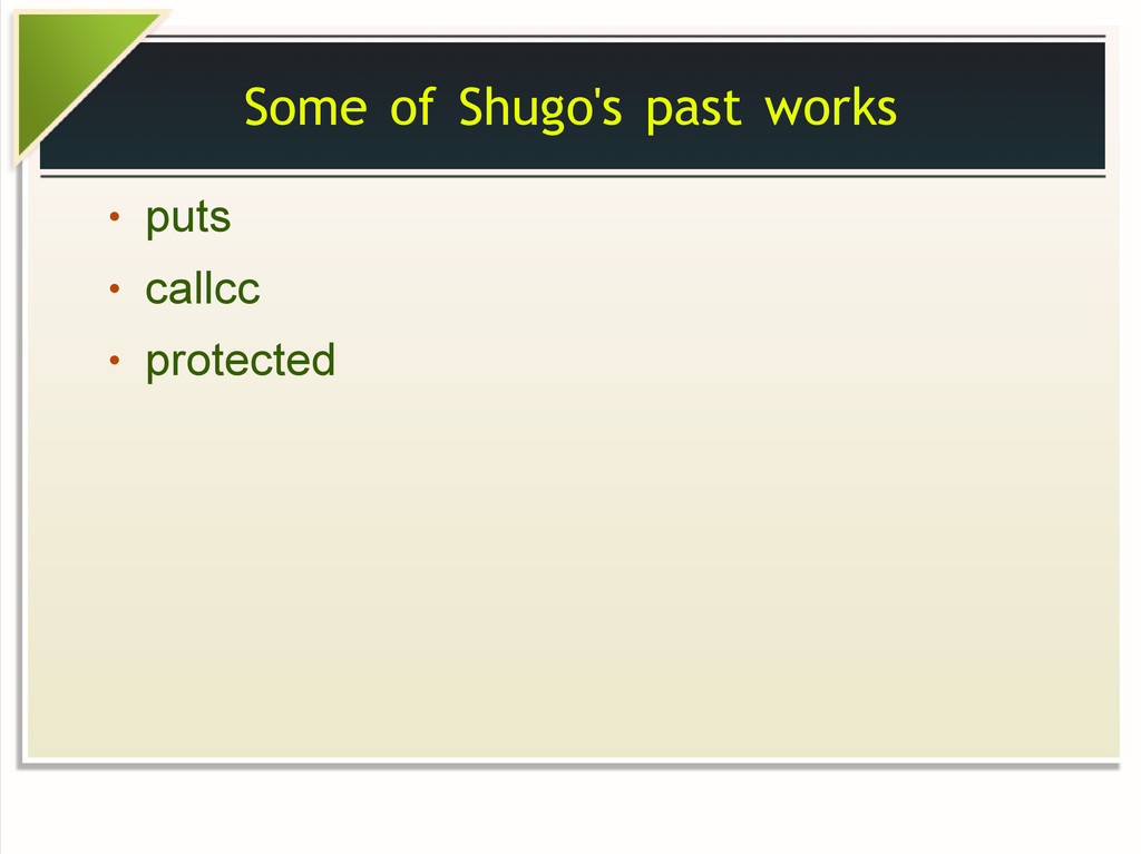 Some of Shugo's past works ● puts ● callcc ● pr...