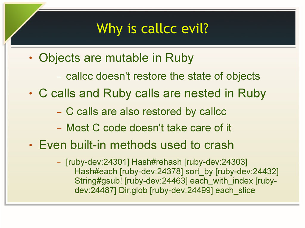 Why is callcc evil? ● Objects are mutable in Ru...