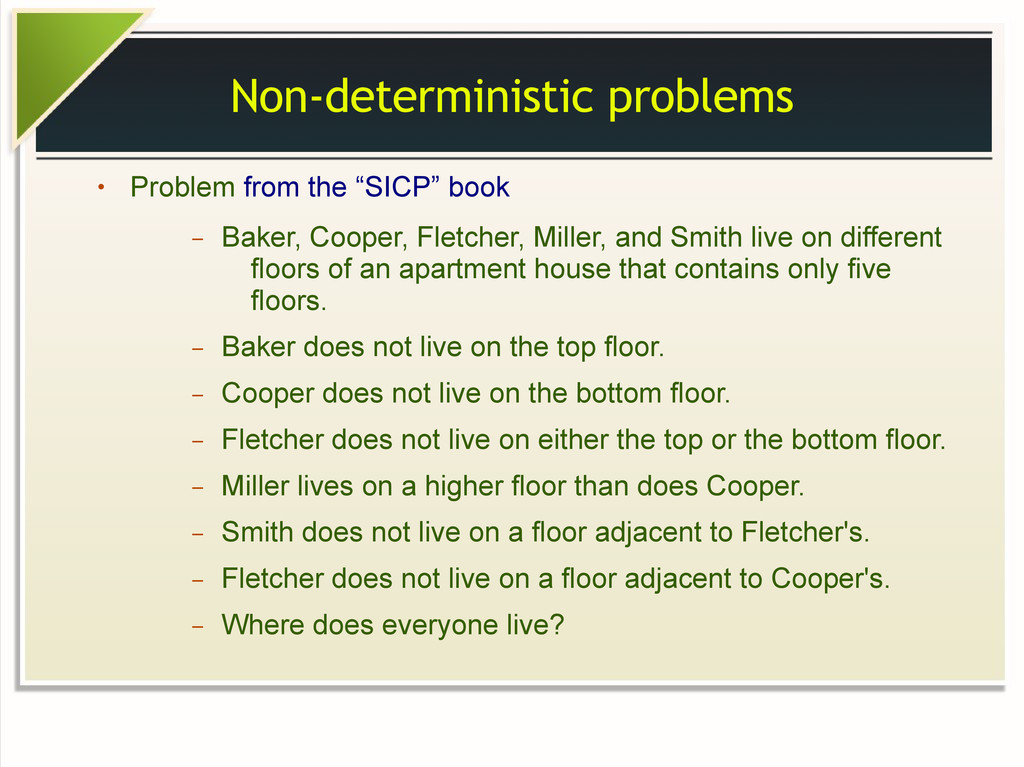 "Non-deterministic problems ● Problem from the ""..."