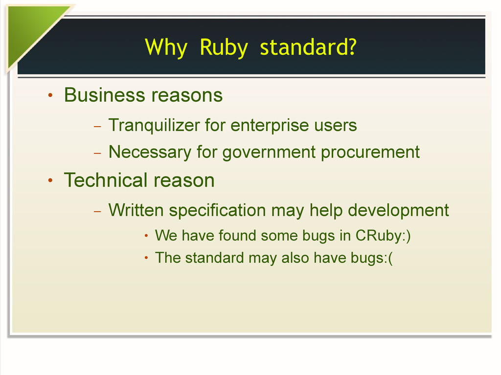 Why Ruby standard? ● Business reasons – Tranqui...