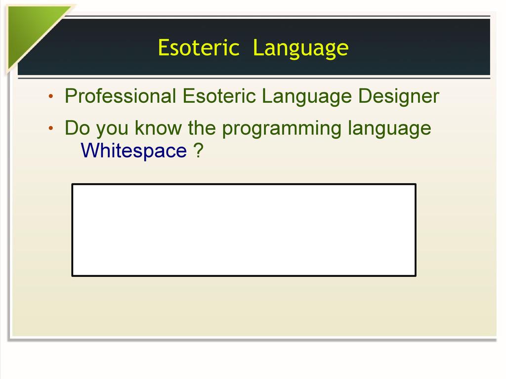 Esoteric Language ● Professional Esoteric Langu...