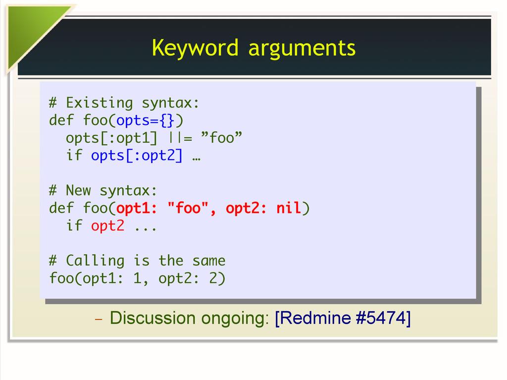 Keyword arguments # Existing syntax: def foo(op...