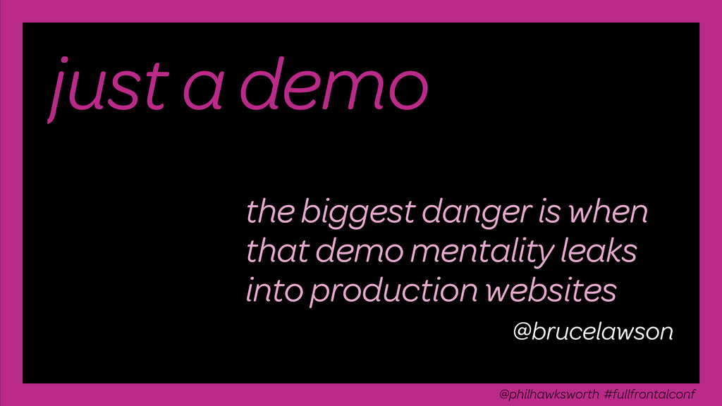 just a demo the biggest danger is when that dem...