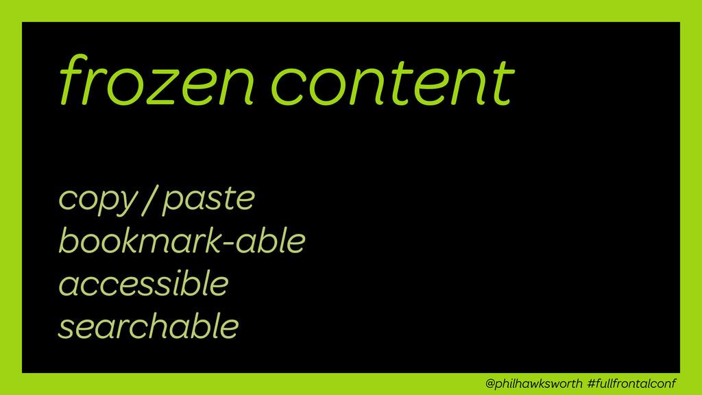 frozen content copy / paste bookmark-able acces...