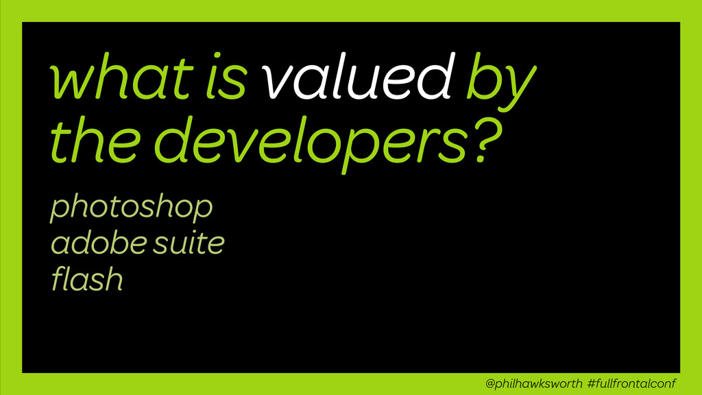 what is valued by the developers? photoshop ado...