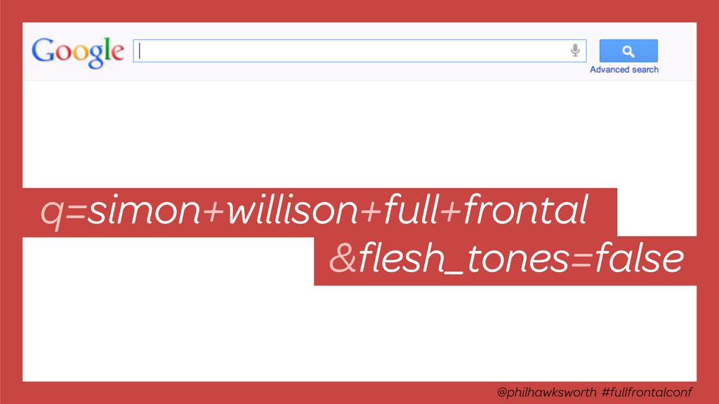 q=simon+willison+full+frontal &flesh_tones=false...