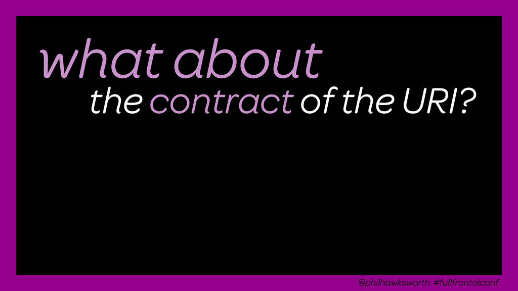 what about the contract of the URI? @philhawksw...