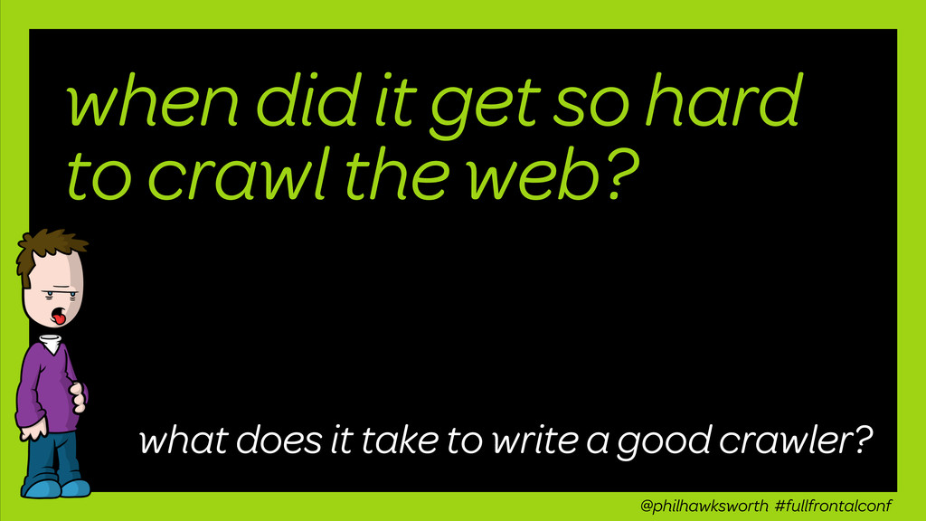 when did it get so hard to crawl the web? what ...